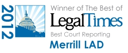 NLJ-12-Best-of-LegalTimes Merrill LAD Court Reporting 2012